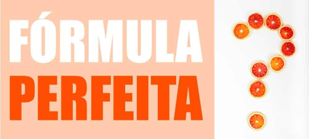 FORMULA PERFEITA